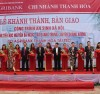 Lễ cắt băng khánh thành Trường Tiểu học Nguyễn Bá Ngọc, do Agribank Thanh Hóa tài trợ.
